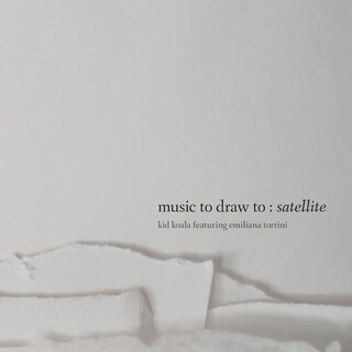 Kid Koala | Music to Draw to: Satellite