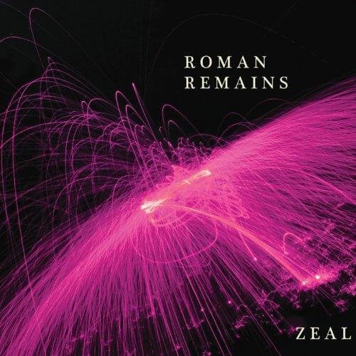 Roman Remains | Zeal