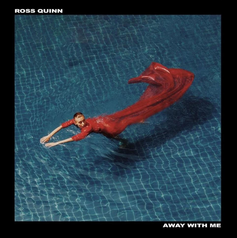 Ross Quinn | Away With Me